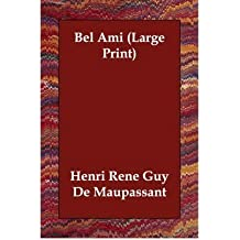 [{ Bel Ami - Large Print By de Maupassant, Henri Rene Guy ( Author ) Oct - 09- 2006 ( Paperback ) } ]