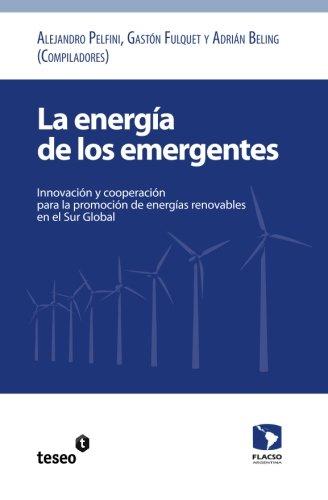 la-energia-de-los-emergentes-innovacion-y-cooperacion-para-la-promocion-de-energias-renovables-en-el