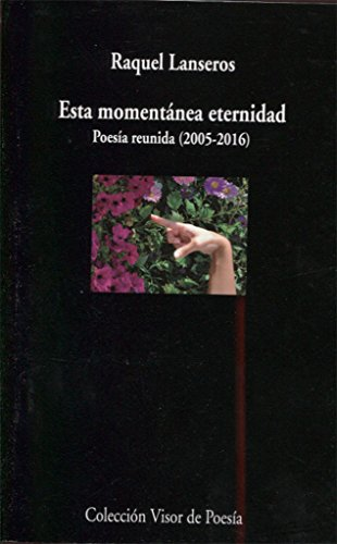 Esta Momentánea Eternidad (visor de Poesía) por Raquel Lanseros