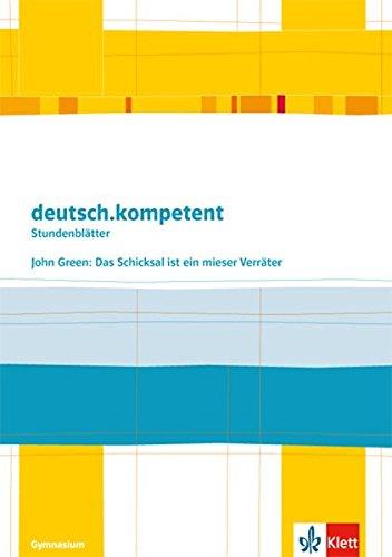 Buchseite und Rezensionen zu 'deutsch.kompetent - Stundenblätter / John Green: Das Schicksal ist ein mieser Verräter: Kopiervorlagen 9. und 10. Klasse' von John Green