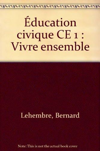 Éducation civique CE 1 : Vivre ensemble