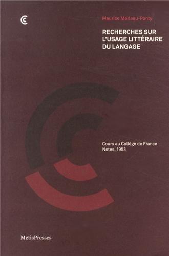 Recherches sur l'usage littéraire du langage par Merleau-Ponty Maurice