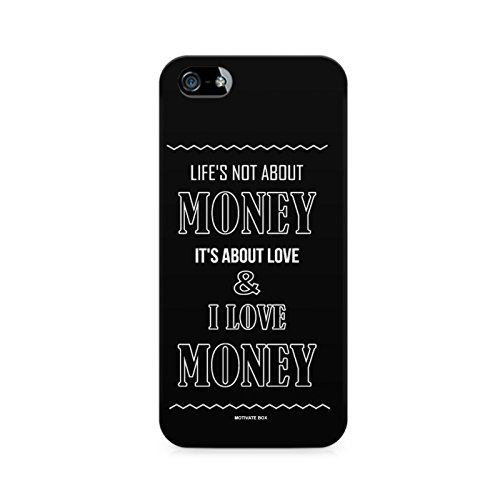 3d printed back cover for Apple Iphone 5/5s by Motivatebox.Life Is About Love And I Love Money - Sarcastic Quote design, Polycarbonate Hard case with premium quality and matte finish  available at amazon for Rs.398