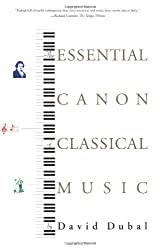 The Essential Canon of Classical Music by David Dubal (2003-10-06)