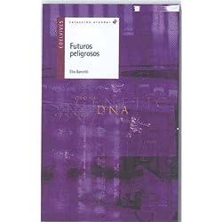Futuros peligrosos (Alandar) de Elia Barceló (26 feb 2008) Tapa blanda -- Finalista Premio Hache 2009
