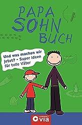 Papa-Sohn-Buch: Die besten Ideen für den tollsten Papa der Welt