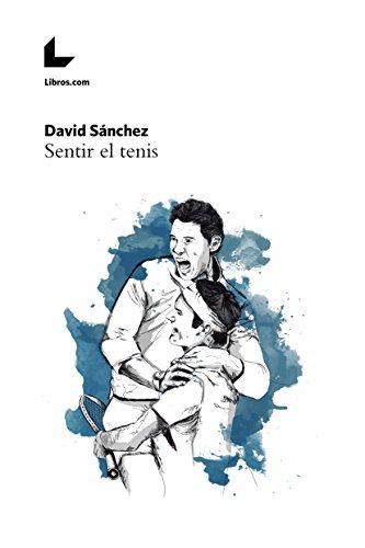 Sentir el tenis por David Sánchez