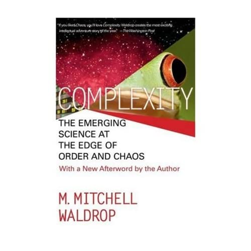 [( Complexity: The Emerging Science at the Edge of Order and Chaos )] [by: M.M. Waldrop] [Sep-1993]