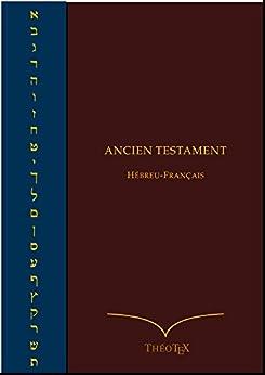Ancien Testament Hébreu-Français par [ThéoTeX, Éditions]