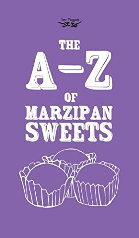 The A-Z of Marzipan Sweets by Two Magpies Publishing (2013-06-25)