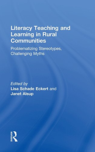 Literacy Teaching and Learning in Rural Communities: Problematizing Stereotypes, Challenging Myths