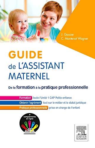 Guide de l'assistant maternel: De la formation à la pratique professionnelle par Jacqueline Gassier