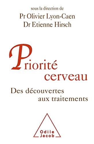 Priorité cerveau: Des découvertes aux traitements par Olivier Lyon-Caen, Étienne Hirsch