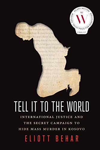 Tell It to the World: International Justice and the Secret Campaign to Hide Mass Murder in Kosovo (Joint Scorpion)