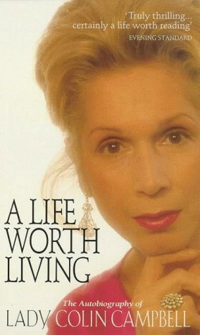 a-life-worth-living-by-lady-colin-campbell-1998-09-03