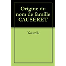 Origine du nom de famille CAUSERET (Oeuvres courtes)