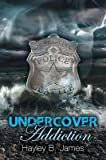 [ UNDERCOVER ADDICTION ] James, Hayley B (AUTHOR ) Oct-20-2014 Paperback
