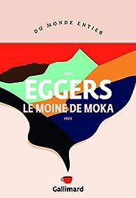 Le moine de Moka par Dave Eggers