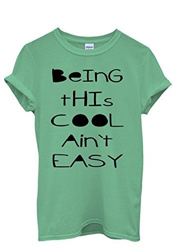 Being This Cool Ain't Easy Cool Funny Men Women Damen Herren Unisex Top T Shirt Grün