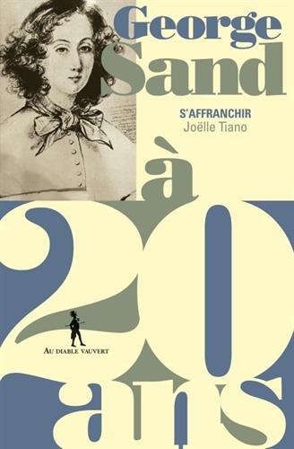 George Sand à 20 ans : s'affranchir |