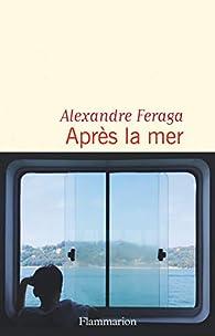 Après la mer par Alexandre Feraga