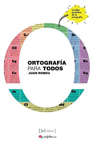 Ortografía para todos : la tabla periódica de la ortografía por Juan Romeu Fernández