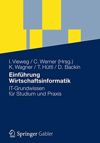 Einführung Wirtschaftsinformatik: IT-Grundwissen für Studium und Praxis