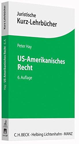 US-Amerikanisches Recht (Kurzlehrbücher für das Juristische Studium)