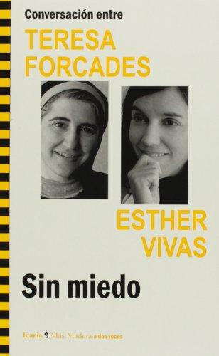 Conversación Entre Teresa Forcades Y Esther Vivas. Sin Miedo (Más Madera)