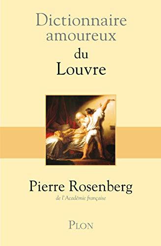 Dictionnaire amoureux du Louvre par Pierre ROSENBERG