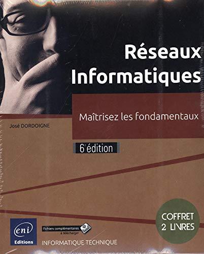 Réseaux Informatiques - Coffret de 2 livres - Maîtrisez les fondamentaux (6e édition) par José DORDOIGNE