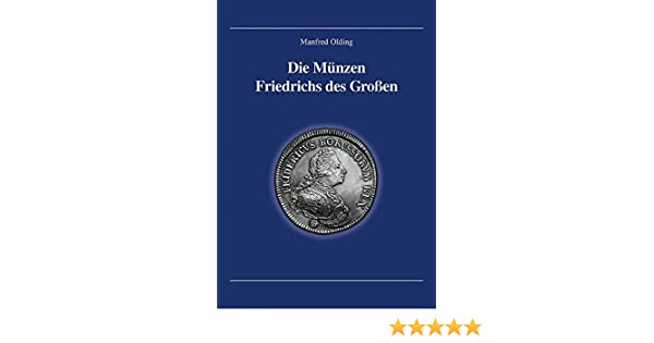 Die Münzen Friedrichs Des Großen Amazonde Manfred Olding Bücher