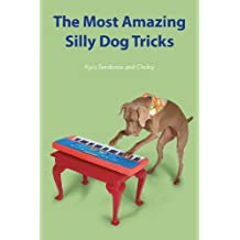 The Most Amazing Silly Dog Tricks
