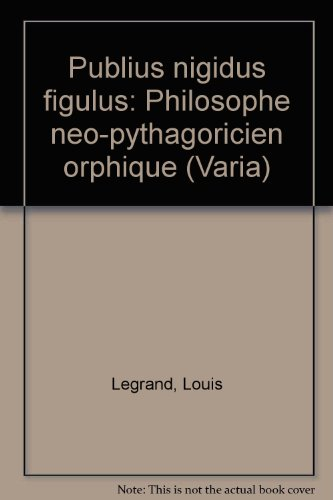 Publius Nigidus Figulus, philosophe néo-pythagoricien orphique
