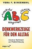 Denkwerkzeuge für den Alltag: Kreative Techniken zur Problemlösung - Vera F. Birkenbihl