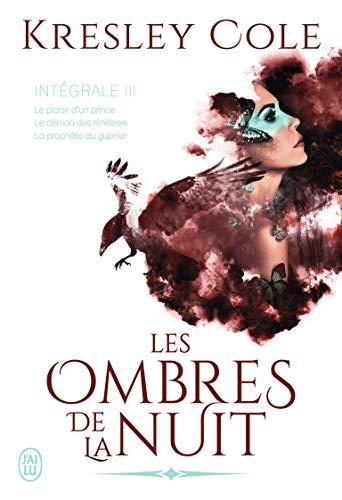 Les ombres de la nuit, Intégrale 3 : Le plaisir d'un prince ; Le démon des ténèbres ; La prophétie du guerrier