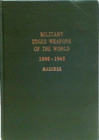 Military Edged Weapons of the World 1800 - 1965 (A Private Collection).