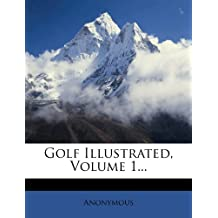 Golf Illustrated, Volume 1.