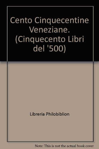 Cento cinquecentine veneziane Cinquecento libri del '500