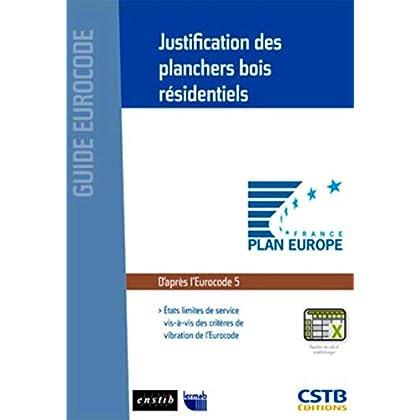 Justification des planchers bois résidentiels: D'aprés l'Eurocode 5.Etats limites de service vis-à-vis des critères de vibration de l'Eurocode