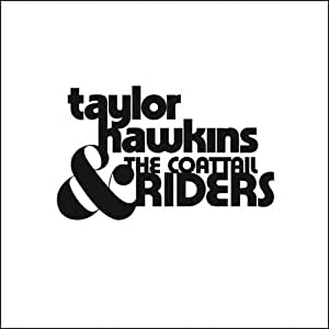 Taylor Hawkins & The Coattail Riders by Thrive