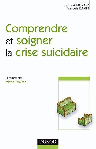 Comprendre et soigner la crise suicidaire