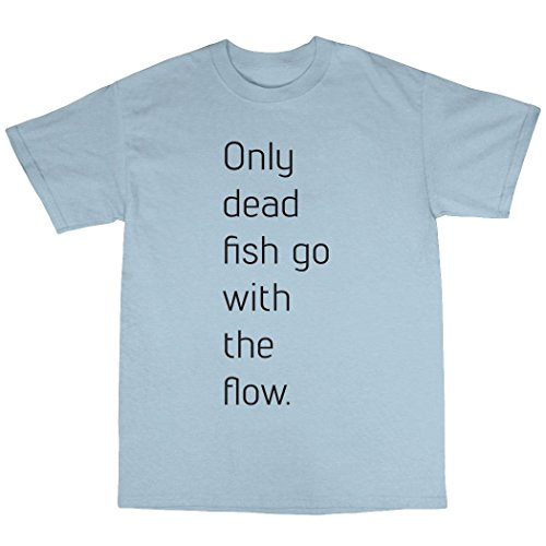 Only Dead Fish Go With The Flow T-Shirt Baumwolle Hellblau
