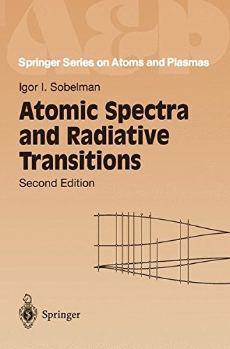 Atomic Spectra and Radiative Transitions (Springer Series on Atomic, Optical, and Plasma Physics)