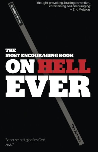 The Most Encouraging Book on Hell Ever por Thor Ramsey