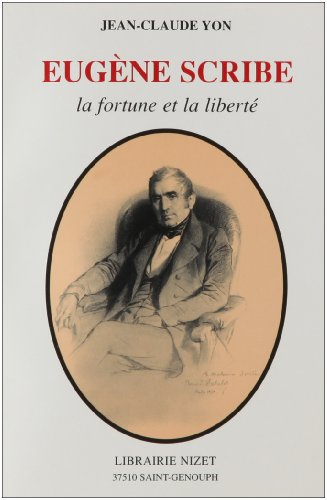 Eugène Scribe : La fortune et la liberté
