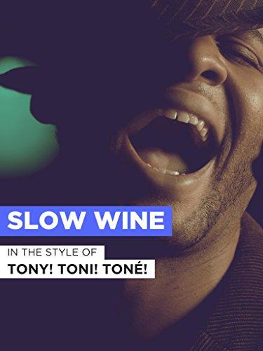 Slow Wine im Stil von