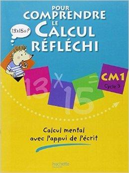 pour-comprendre-le-calcul-rflchi-cm1-calcul-mental-avec-l-39-appui-de-l-39-crit-de-patrick-deb-daniel-peynichou-24-mai-2006