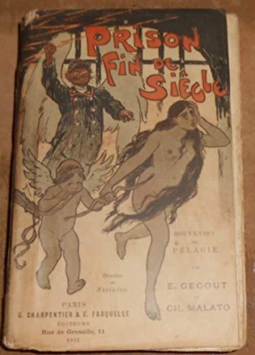 Prison Fin de Siècle – Souvenirs de Pélagie - Ernest Gegout et Charles Malato - Steinlen - Éditions G. Charpentier & E. Fasquelle