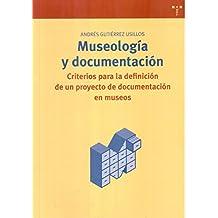 Museología y documentación: Criterios para la definición de un proyecto de documentación en museos: 214 (Biblioteconomía y Administración Cultural)